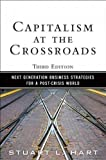 (Capitalism at the Crossroads: Next Generation Business Strategies for a Post-Crisis World) By Hart, Stuart L. (Author) Paperback on 15-Jun-2010