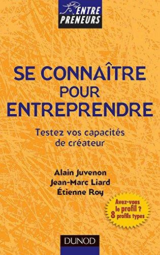 Se connaître pour entreprendre par  Etienne Roy, Alain Juvenon, Jean-Marc Liard