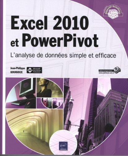 Excel 2010 et PowerPivot - L'analyse de données simple et efficace par Jean-Philippe GOUIGOUX
