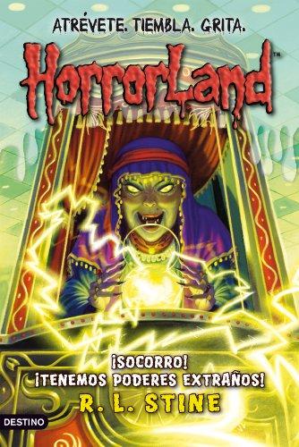 ¡Socorro! ¡Tenemos poderes extraños!: Horrorland 10