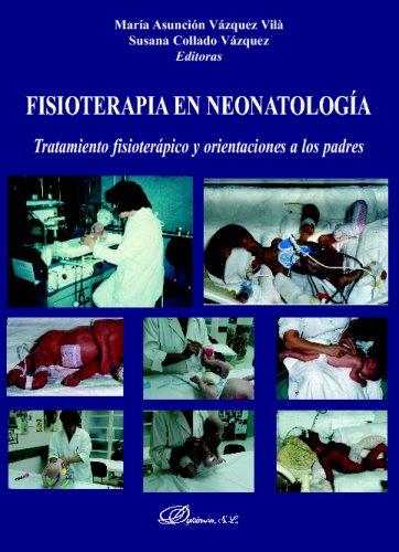 Fisioterapia En Neonatología. Tratamiento Fisioterápico Y Orientaciones A Los Padres por Mª Ángeles Vázquez Vilà