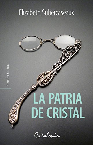 La patria de cristal eBook: Elizabeth Subercaseaux: Amazon.es ...