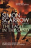 The Eagle In The Sand (Eagles of the Empire 7): Cato & Macro: Book 7: Roman Legion 7 (English Edition)