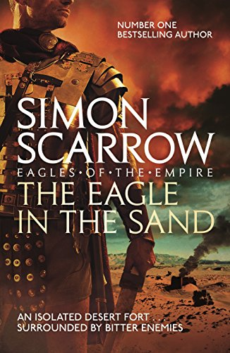 The Eagle In The Sand (Eagles of the Empire 7): Roman Legion 7 (English Edition)