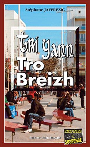Tri Yann Tro Breizh: Suspense sur un air breton (Enquêtes & Suspense) par Stéphane Jaffrézic