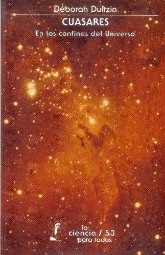 Cuasares/ Quasar: En Los Confines Del Universo/ in the Confines of the Universe por Deborah Dultzin