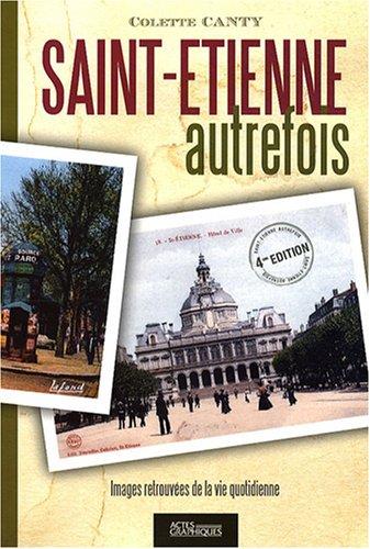 Saint-Etienne autrefois : Images retrouvées