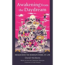 Awakening from the Daydream: Reimagining the Buddha's Wheel of Life (English Edition)