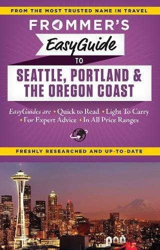 Frommer's EasyGuide to Seattle, Portland & the Oregon Coast.