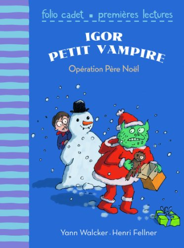 Igor petit vampire, 3:Opération Père Noël: Igor petit vampire