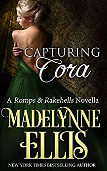 Capturing Cora (Romps & Rakehells Book 1) by [Ellis, Madelynne]