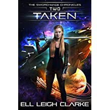 Taken (The Sword-Mage Chronicles Book 2) (English Edition)