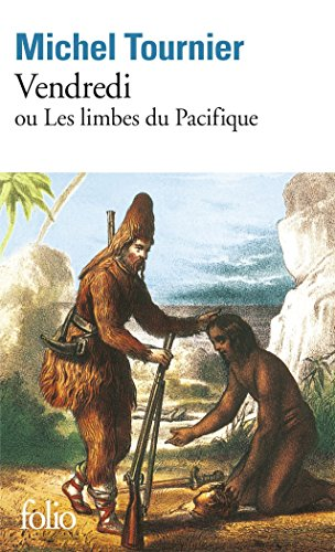 Vendredi ou les limbes du pacifique. Per le Scuole superiori (Folio) por Michel Tournier
