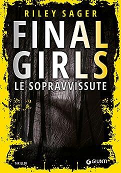 Final Girls: Le sopravvissute di [Sager, Riley]