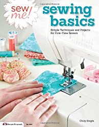 Sew me! Sewing basics: Simple techniques and projects for first-time sewers (Design Originals)