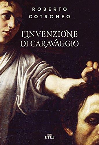 L'invenzione di Caravaggio. Con ebook