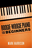 Boogie-Woogie Piano for Beginners (English Edition)