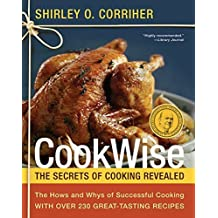 CookWise: The Secrets of Cooking Revealed by Shirley O. Corriher (2011-06-21)