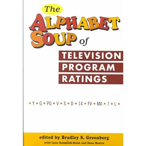 [(The Alphabet Soup of Television Program Ratings)] [Edited by Bradley S. Greenberg ] published on (May, 2001)