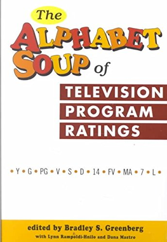[(The Alphabet Soup of Television Program Ratings)] [Edited by Bradley S. Greenberg ] published on (May, 2001) par Bradley S. Greenberg