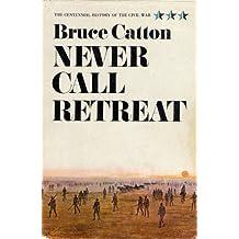 Never Call Retreat (Centennial History of the Civil War Book 3) (English Edition)