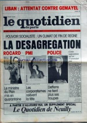QUOTIDIEN DE PARIS (LE) [No 872] du 15/09/1982 - LIBAN - ATTENTAT CONTRE GEMAYEL - LA DESAGREGATION ROCARD - PMI - POLICE - DEFFERRE. par Collectif