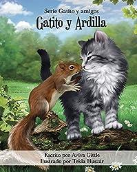 Gatito y Ardilla: El tercer libro de la serie Gatito y amigos, Gatito y Ardilla es una historia de amistad y aceptación. (Spanish Edition)