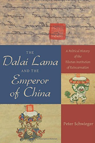The Dalai Lama and the Emperor of China: A Political History of the Tibetan Institution of Reincarnation by Schwieger, Peter (2015) Hardcover