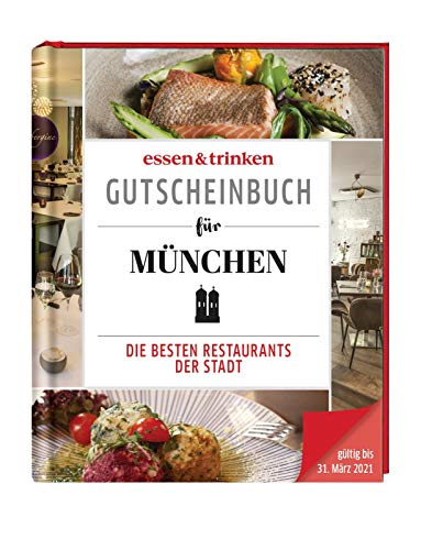 essen & trinken - Gutscheinbuch für München: Die besten Restaurants der Stadt