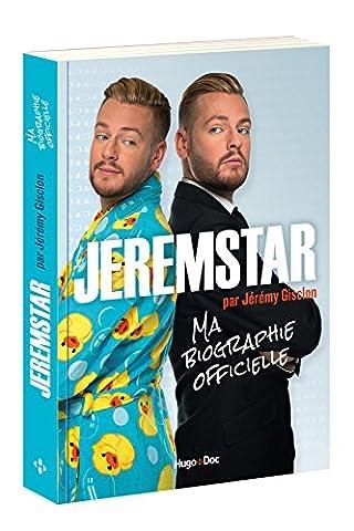 Livres Internet - Jeremstar par Jérémy Gisclon, ma biographie