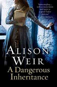 A Dangerous Inheritance by [Weir, Alison]