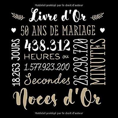 Livre d'Or - 50 ans de mariage: Décoration pour la fête du 50e anniversaire de mariage - Les noces d'or - Un bel album déco - écrites par les amis et la famille