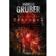 Der fünfte Erzengel: 15 erschreckende Geschichten, von Horror bis Phantastik (Andreas Gruber Erzählbände 4)
