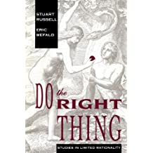 Do the Right Thing – Studies in Limited Rationality