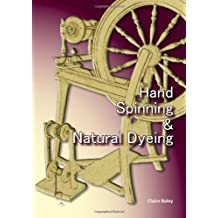 Hand Spinning and Natural Dyeing