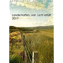 Landschaften, von Licht erfüllt (Wandkalender 2017 DIN A4 hoch): Landschafts- und Sehnsuchtskalender (Monatskalender, 14 Seiten ) (CALVENDO Orte)
