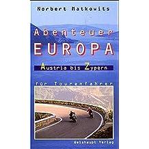 Abenteuer Europa: Austria bis Zypern für Tourenfahrer