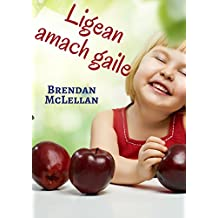 Ligean amach gaile (Irish Edition)