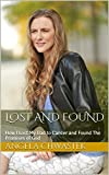 #4: Lost And Found: How I Lost My Dad to Cancer and Found The Promises of God