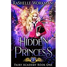 Hidden Princess: From the Blood and Snow World: A Sleeping Beauty Reimagining (Fairy Academy Book 1) (English Edition)