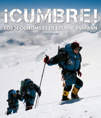 Descargar Libro ¡Cumbre! Los 14 ochomiles de Edurne Pasabán de Ángela Benavides