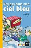 Telecharger Livres Ribambelle CE1 serie jaune ed 2016 Des pas dans mon ciel bleu Album 6 (PDF,EPUB,MOBI) gratuits en Francaise