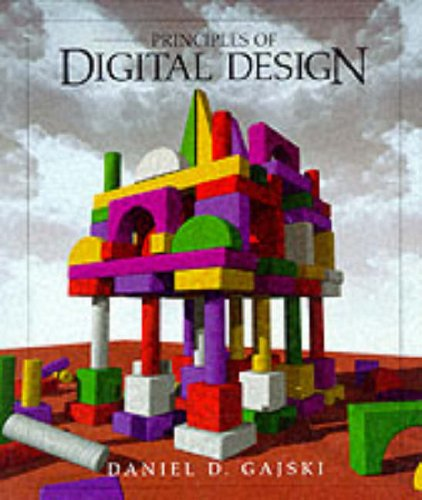 Principles of Digital Design: United States Edition por Daniel D. Gajski