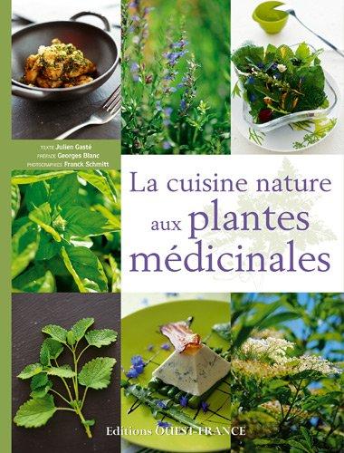 La cuisine nature aux plantes médicinales par Julien Gaste