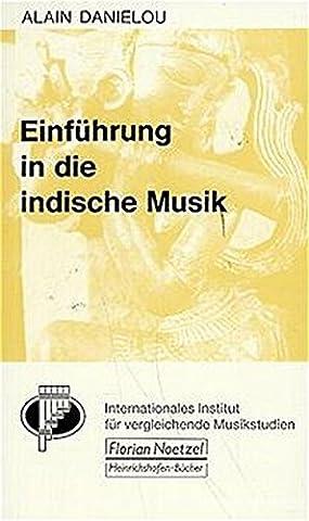 Einführung in die indische Musik (Taschenbücher zur Musikwissenschaft)