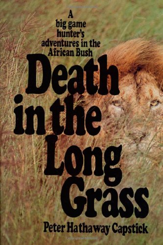 Death in the Long Grass por Peter Hathaway Capstick