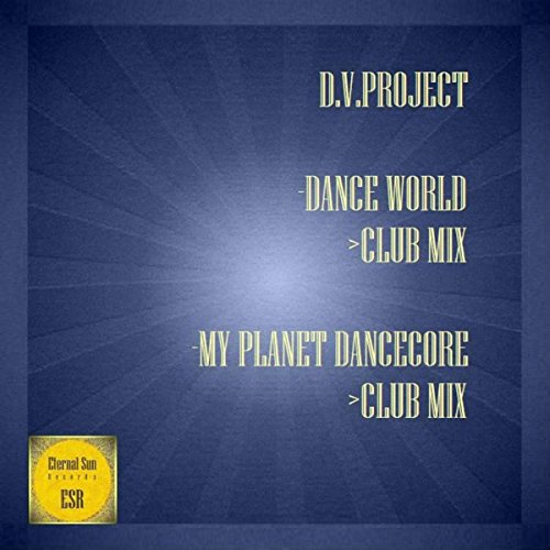 D.V.Project-Dance World / My Planet Dancecore