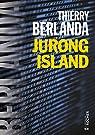 Jurong Island par Berlanda