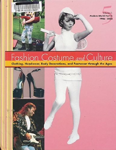 Fashion Costume and Culture: Clothing Headwear Body Decorations and Footwear Through the Ages (Usa Headwear)