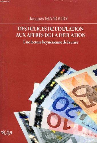 DE DELICES DE L'INFLATION AUX AFFRES DE LA DEFLATION, UNE LECTURE KEYNESIENNE DE LA CRISE